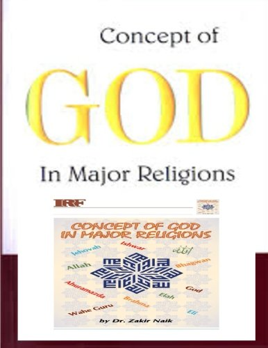 Concept of God in Major Religions: Naik, Dr.Zakir
