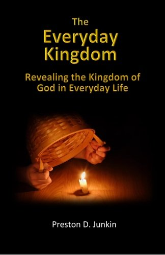 9781518795077: The Everyday Kingdom: Revealing the Kingdom of God in Everyday Life