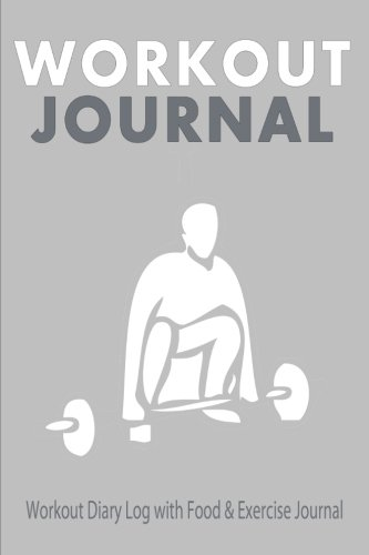 9781518796937: Workout Journal : Workout Diary Log with Food & Exercise Journal: Track Your Exercise Routine & Food Intake With This Book (Fitness Journals)