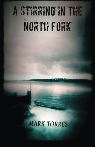 9781518797668: A Stirring in the North Fork