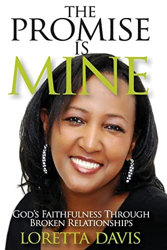 9781518797729: The Promise Is Mine: God's Faithfulness Throught Broken Relationships