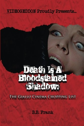 9781518798986: Death Is A Bloodstained Shadow: The Giallo Cinema Chopping List