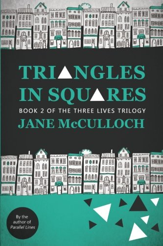 Triangles in Squares (Three Lives Trilogy) (Volume 2): McCulloch, Jane