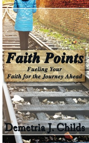 9781518802102: Faith Points: Fueling Your Faith for the Journey Ahead
