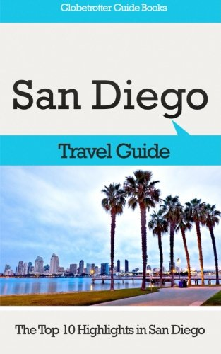 9781518802287: San Diego Travel Guide: The Top 10 Highlights in San Diego