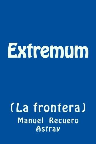 9781518802324: Extremum (La frontera)