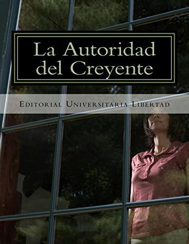 9781518803024: La Autoridad del Creyente: Departamento de Educación Teológica de la Universidad Libertad (Spanish Edition)