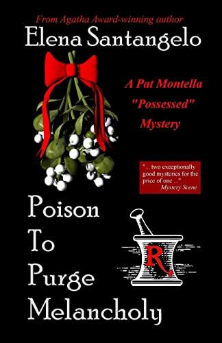 Poison To Purge Melancholy (Pat Montella Possessed: Santangelo, Elena