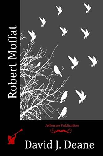 Robert Moffat (Paperback): David J Deane