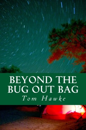 9781518803857: Beyond the Bug Out Bag: Tips for the Advanced Prepper