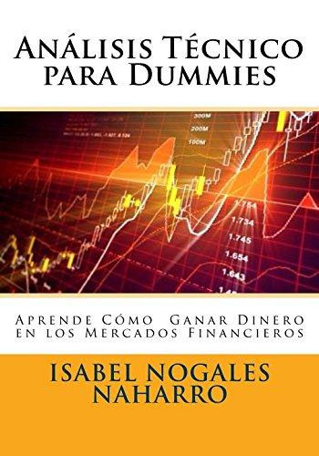 9781518804465: Análisis Técnico para Dummies: Aprende Cómo Ganar Dinero en los Mercados Financieros (forex al alcance de todos) (Spanish Edition)
