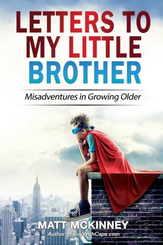 9781518808357: Letters To My Little Brother: Misadventures In Growing Older