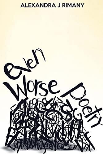9781518808777: Even Worse Poetry