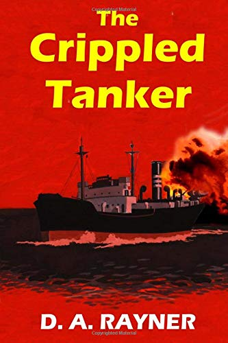 9781518809255: The Crippled Tanker (HMS Hecate) (Volume 1)