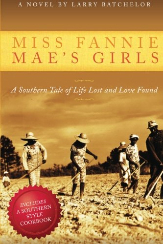 9781518810084: Miss Fannie Mae's Girls: A Southern Tale of Life Lost and Love Found