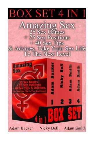 9781518811579: Amazing Sex BOX SET 4 IN 1: 25 Sex Games + 25 Sex Positions + 40 Sex Tips & Advi: (Sex, Marriage, Sex in marriage, Love, Sexuality, Sex positions) ... how to have sex, sex for dummies, kamasutra)