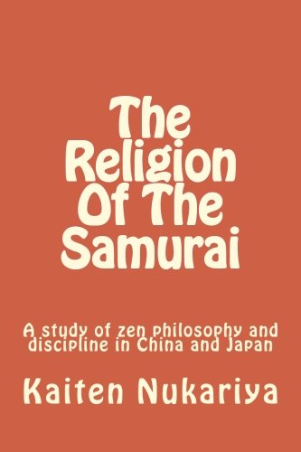 9781518814426: The Religion Of The Samurai: A study of zen philosophy and discipline in China and Japan
