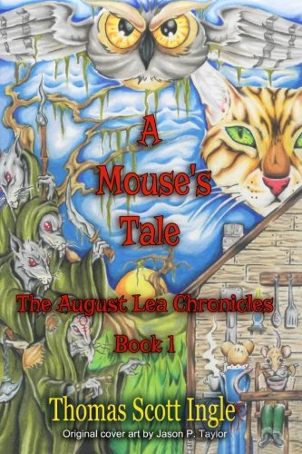 9781518814471: A Mouse's Tale: Book 1 (The August Lea Chronicles)