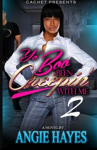 Yo' Boo Been Creepin' With Me 2: The Secret Is Out (Volume 2): Hayes, Angie