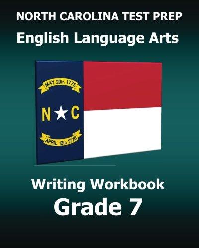9781518814884: NORTH CAROLINA TEST PREP English Language Arts Writing Workbook Grade 7: Covers the Common Core Writing Standards