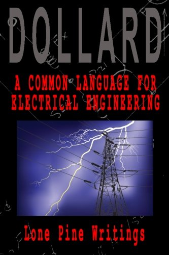 9781518815935: A Common Language for Electrical Engineering: Lone Pine Writings (Volume 1)