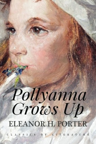 9781518817465: Pollyanna Grows Up: Illustrated