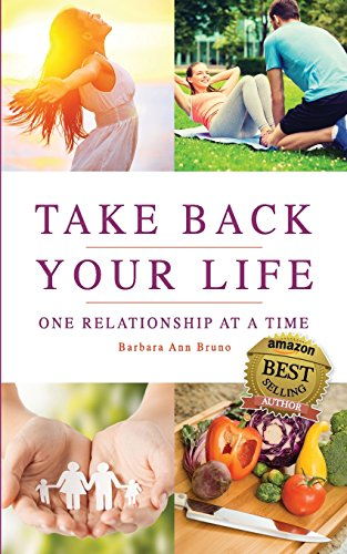 9781518818967: Take Back Your Life One Relationship at a Time: Reset your life mind, body, and soul