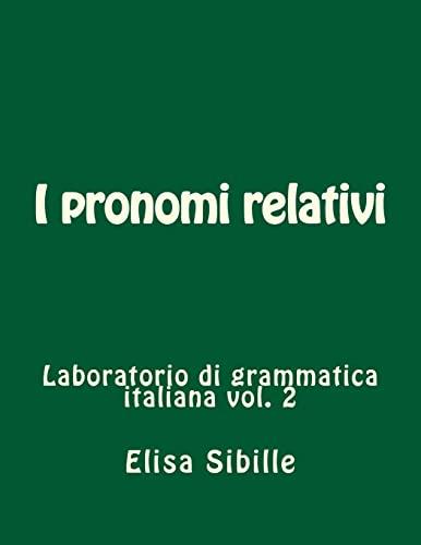 Laboratorio di grammatica italiana: i pronomi relativi: Elisa Sibille