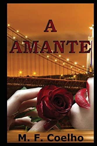 9781518819551: A Amante: Uma História baseada em fatos reais (Portuguese Edition)