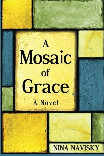 9781518820335: A Mosaic of Grace: A Novel