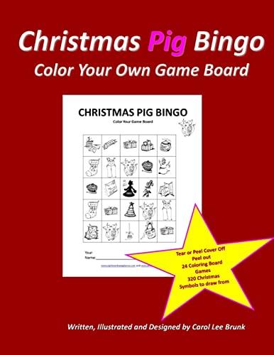 9781518821561: Christmas Pig Bingo Christmas Pig Color Your Own Boards: Cristmas Pig Bingo Christmas Color Your Own Boards: Volume 2 (Christmas Bingo Color Your Own Game Boards)