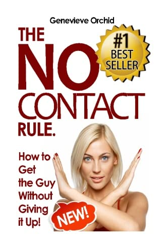 9781518822186: No Contact Rule: How to Get the Guy Without Giving it Up