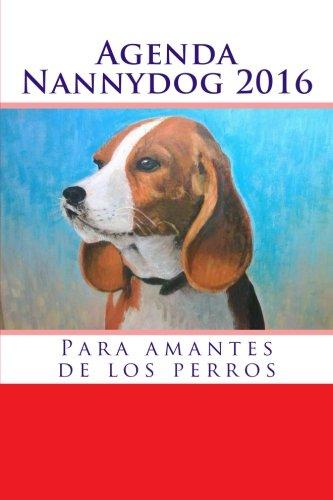 9781518822469: Agenda Nannydog 2016 (Spanish Edition)