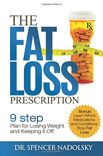 9781518824227: The Fat Loss Prescription:: The Nine-Step Plan to Losing Weight and Keeping It Off