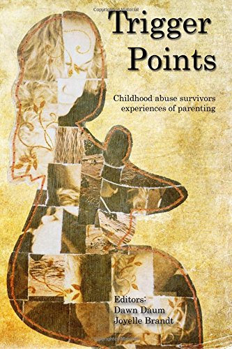 9781518825507: Trigger Points: Childhood abuse survivors experiences of parenting