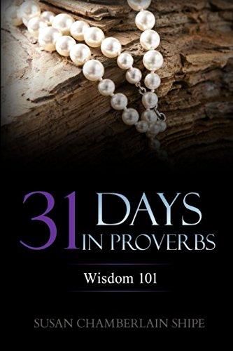 9781518826221: 31 Days in Proverbs: Wisdom 101