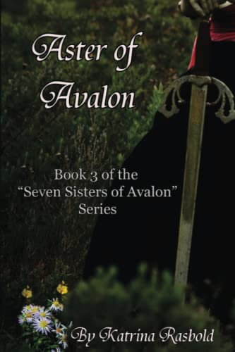 9781518826658: Aster of Avalon (Seven Sisters of Avalon) (Volume 3)