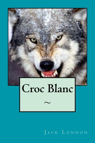 9781518828164: Croc Blanc (French Edition)