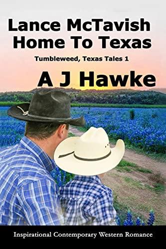 9781518828188: Lance McTavish Home To Texas: Inspirational Contemporary Western Romance (Tumbleweed, Texas Tales) (Volume 1)