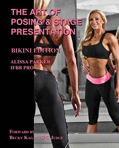 9781518828201: The Art of Posing and Stage Presentation Bikini Edition
