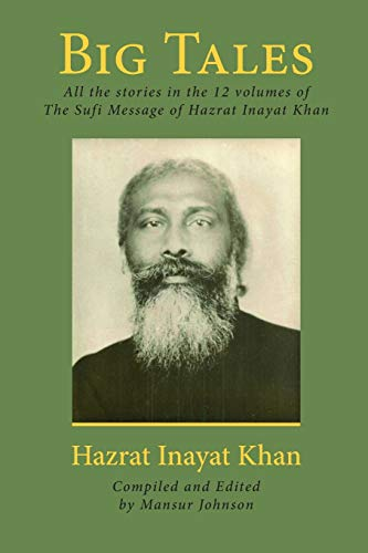 9781518829338: Big Tales: All the stories in the 12 volumes of The Sufi Message of Hazrat Inayat Khan