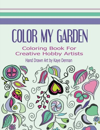 9781518830211: Color My Garden: Coloring Book For Adult Hobbiests (Adult Coloring Books)