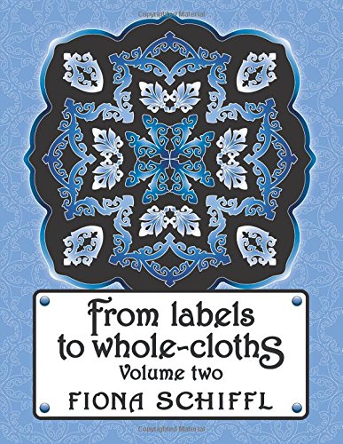 9781518831294: 2: From labels to whole-cloths: Volume two (Volume 2)