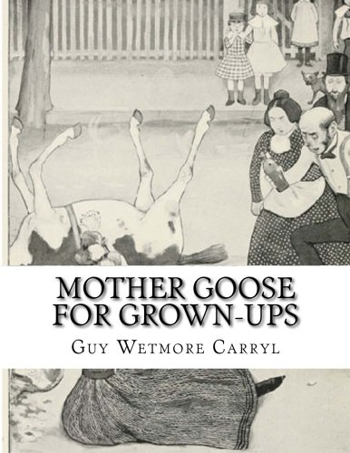 9781518831423: Mother Goose For Grown-Ups