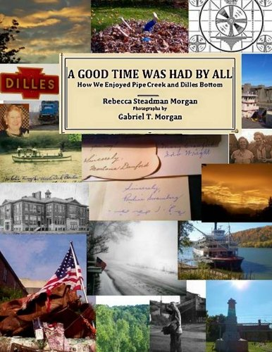 A Good Time Was Had By All: How We Enjoyed Pipe Creek and Dilles Bottom: Rebecca Steadman Morgan