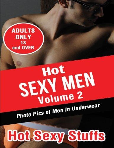 9781518831478: Hot Sexy Men Volume 2: Photo Pics of Men In Underwear (Hot Men)