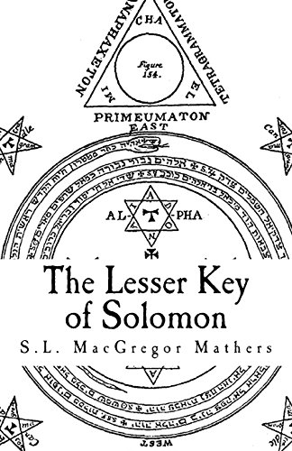 The Lesser Key of Solomon: Goetia: Mathers, S.L. MacGregor;