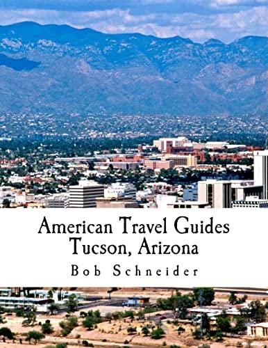 9781518832680: American Travel Guide: Tucson, Arizona
