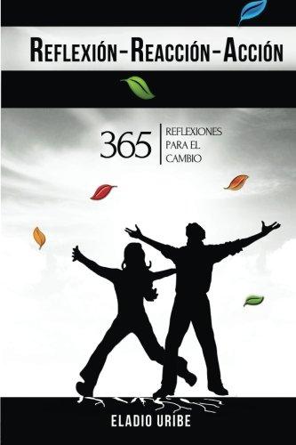 9781518833281: Reflexion-Reaccion-Accion: 365 reflexiones para el cambio (Spanish Edition)