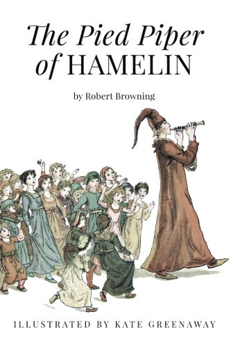 The Pied Piper of Hamelin: Illustrated (Paperback): Robert Browning